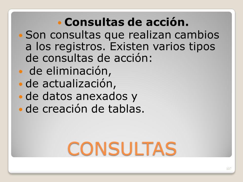 CONSULTAS Consultas de acción.