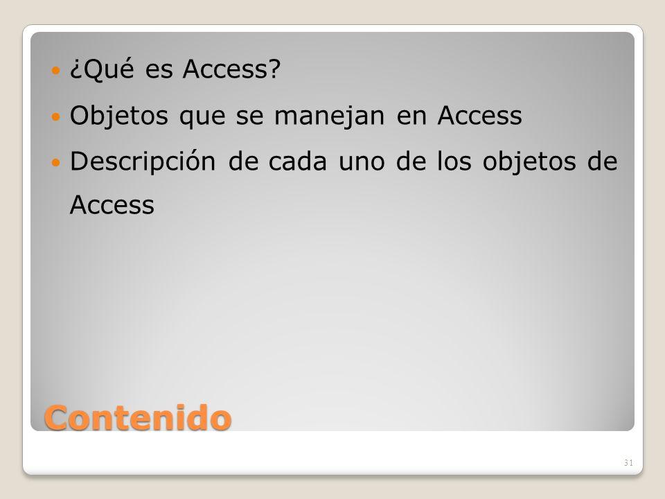 Contenido ¿Qué es Access Objetos que se manejan en Access