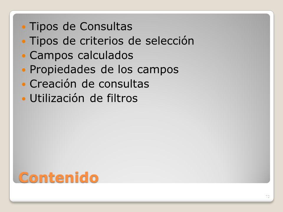 Contenido Tipos de Consultas Tipos de criterios de selección
