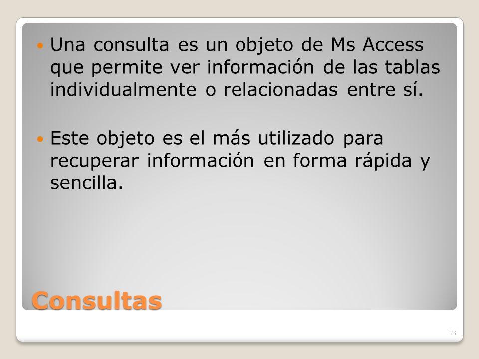 Una consulta es un objeto de Ms Access que permite ver información de las tablas individualmente o relacionadas entre sí.