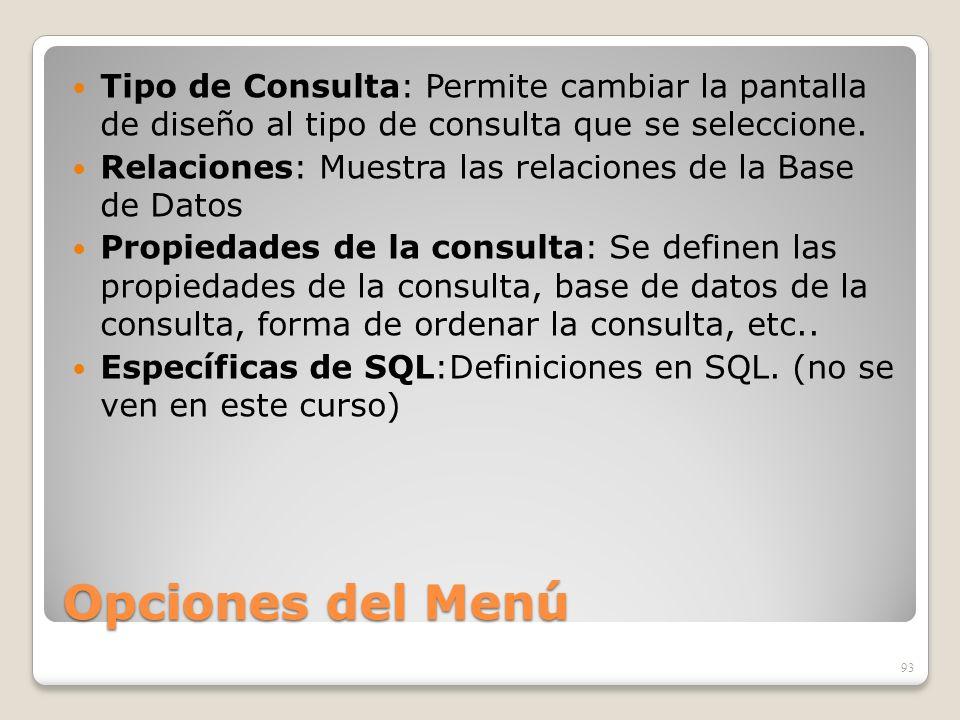 Tipo de Consulta: Permite cambiar la pantalla de diseño al tipo de consulta que se seleccione.