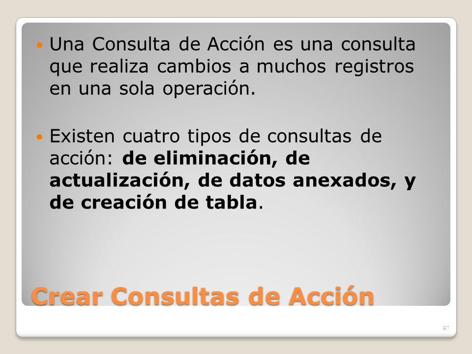 Crear Consultas de Acción