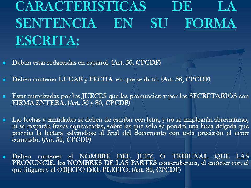 CARACTERÍSTICAS DE LA SENTENCIA EN SU FORMA ESCRITA: