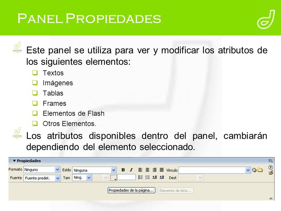 Visualizar el Panel Propiedades (Ctrl + F3)