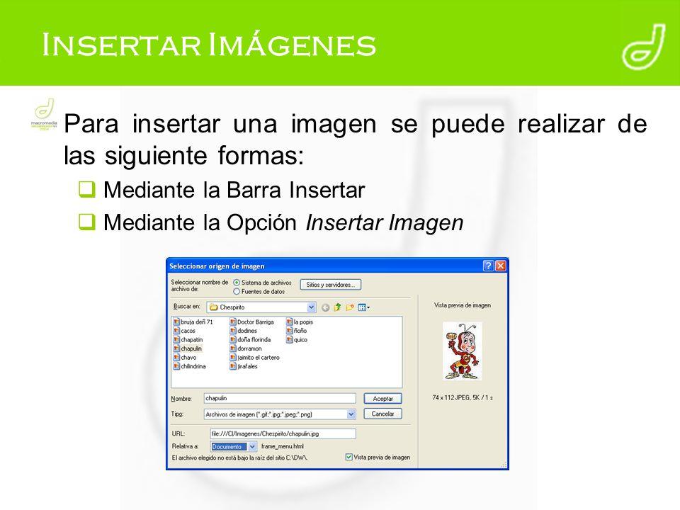 Insertar Imágenes Para insertar una imagen se puede realizar de las siguiente formas: Mediante la Barra Insertar.