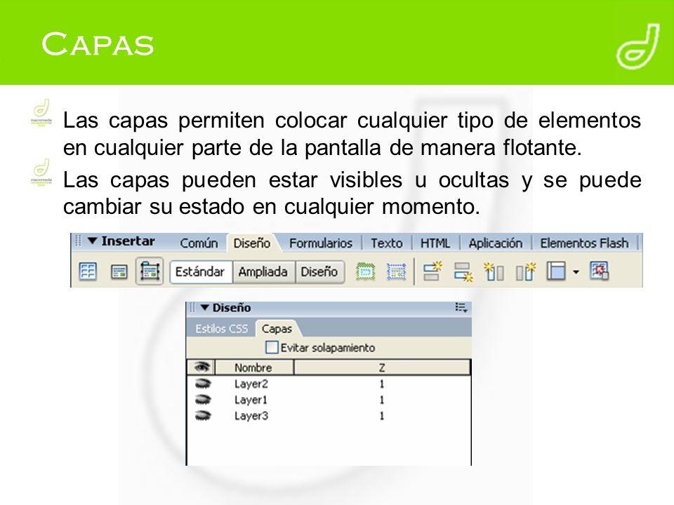Capas Las capas permiten colocar cualquier tipo de elementos en cualquier parte de la pantalla de manera flotante.