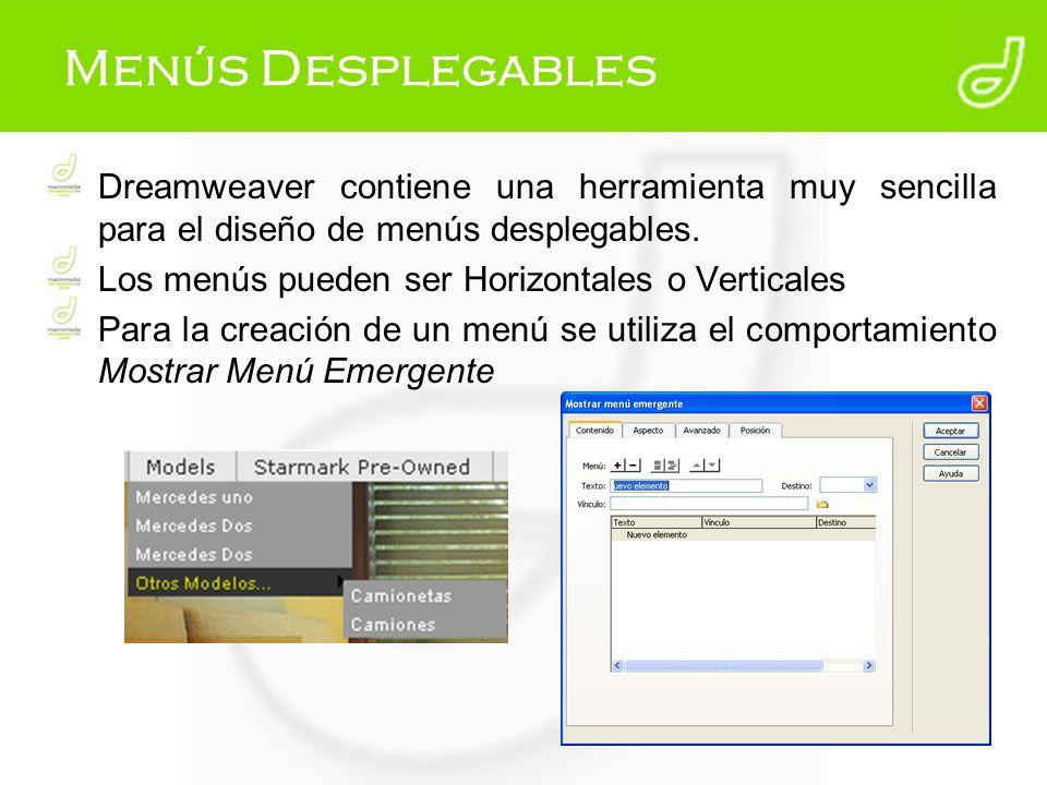 Menús Desplegables Dreamweaver contiene una herramienta muy sencilla para el diseño de menús desplegables.
