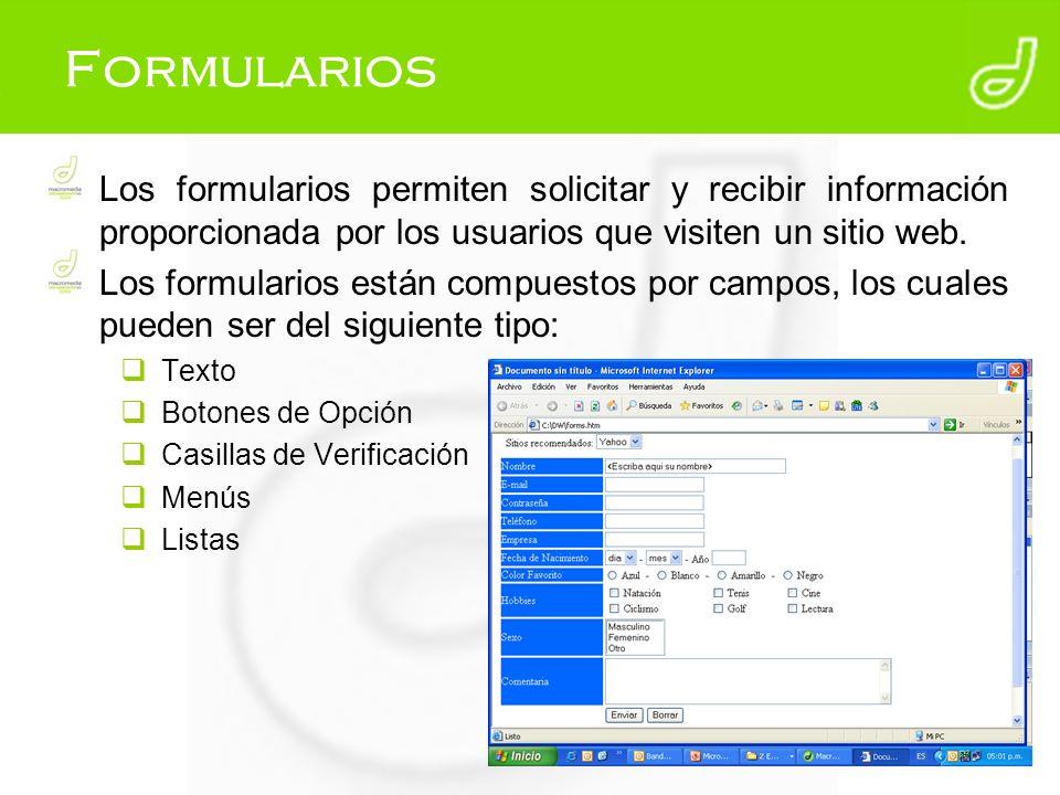 Formularios Los formularios permiten solicitar y recibir información proporcionada por los usuarios que visiten un sitio web.