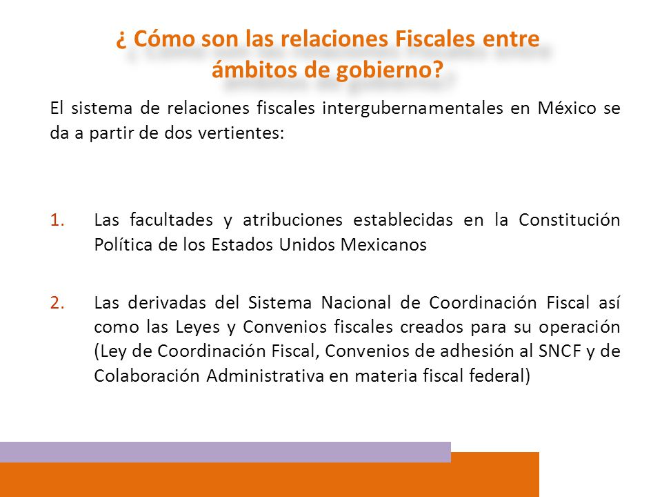 ¿ Cómo son las relaciones Fiscales entre ámbitos de gobierno