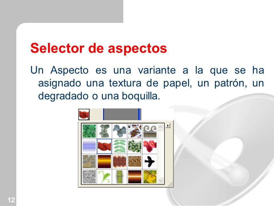 Selector de aspectos Un Aspecto es una variante a la que se ha asignado una textura de papel, un patrón, un degradado o una boquilla.