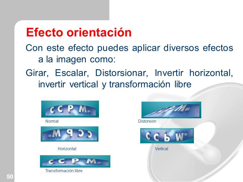 Efecto orientación Con este efecto puedes aplicar diversos efectos a la imagen como: