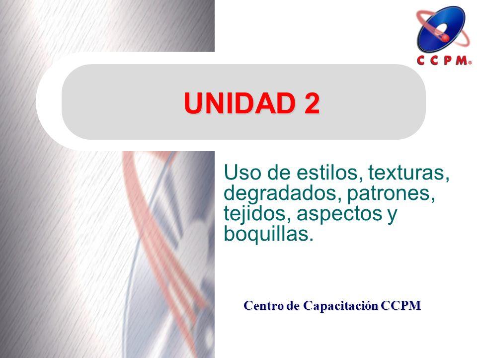 UNIDAD 2 Uso de estilos, texturas, degradados, patrones, tejidos, aspectos y boquillas.