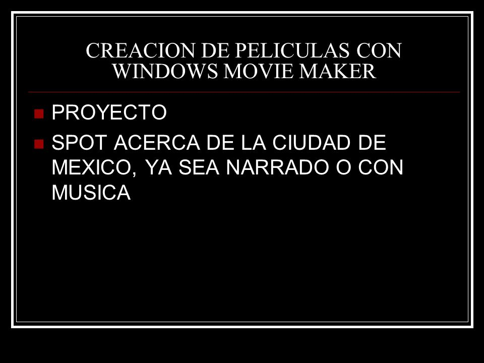 CREACION DE PELICULAS CON WINDOWS MOVIE MAKER