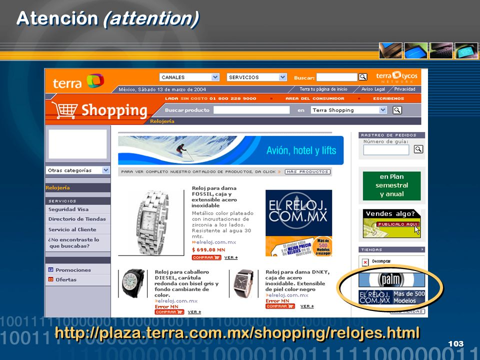 Atención (attention) http://plaza.terra.com.mx/shopping/relojes.html