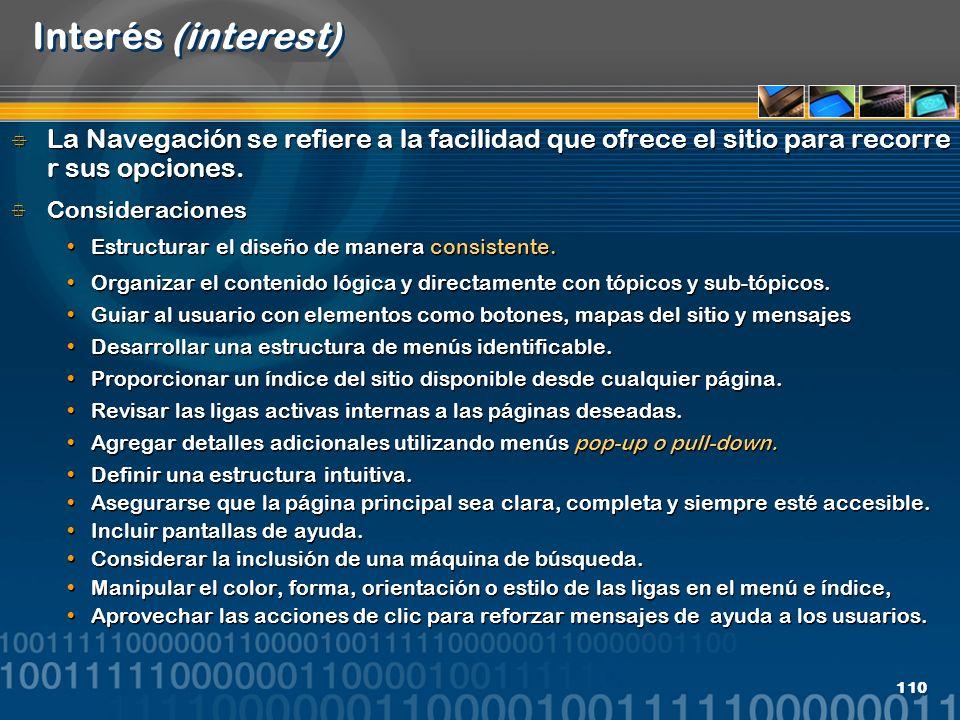 Interés (interest) La Navegación se refiere a la facilidad que ofrece el sitio para recorrer sus opciones.