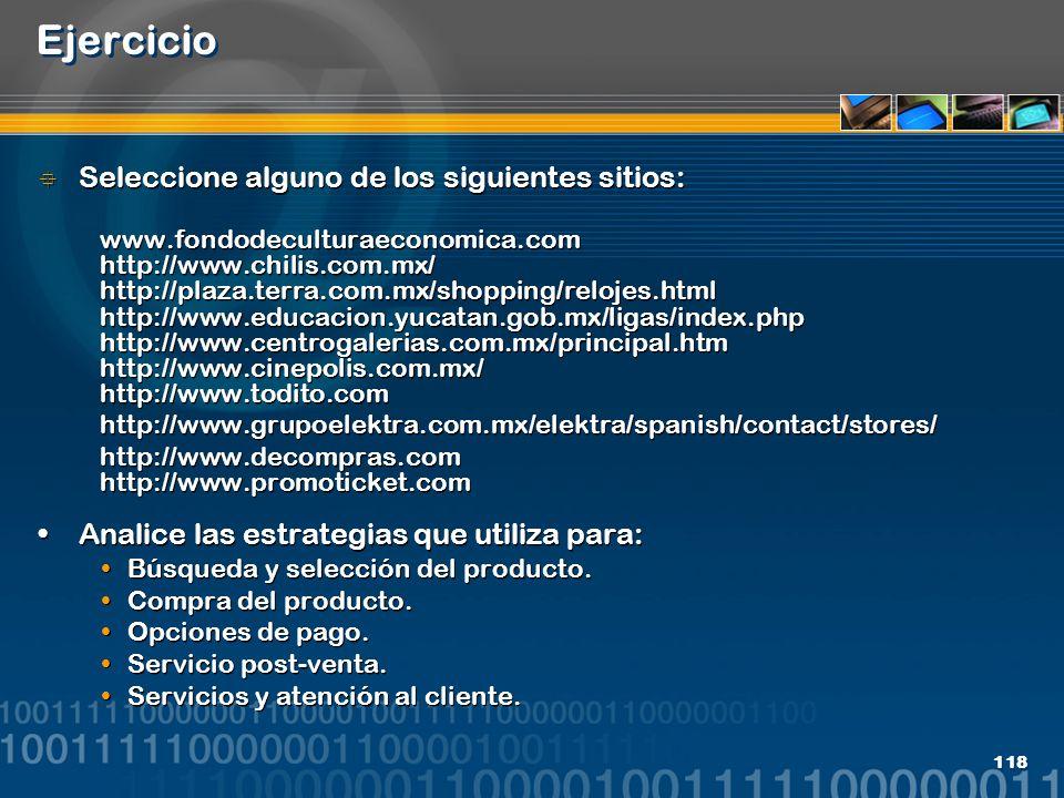 Ejercicio Seleccione alguno de los siguientes sitios: