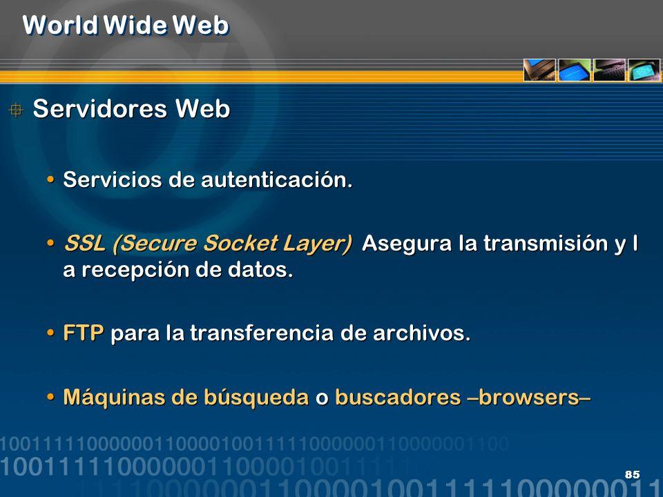 World Wide Web Servidores Web Servicios de autenticación.