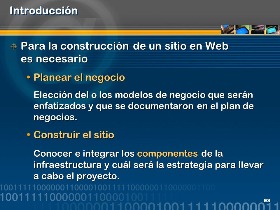 Para la construcción de un sitio en Web es necesario
