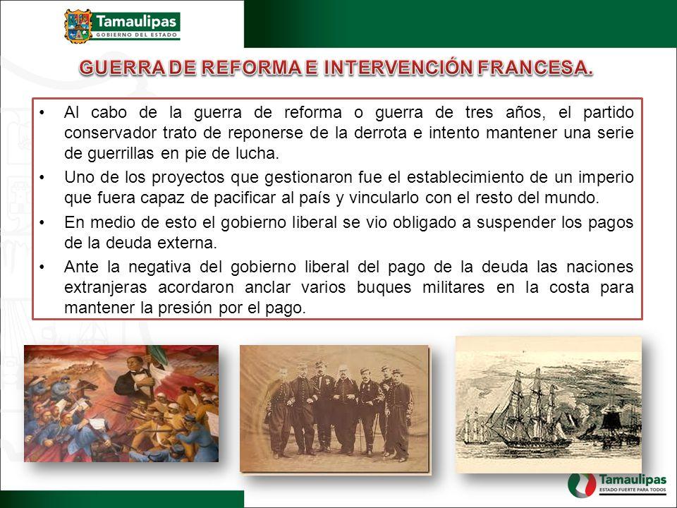 GUERRA DE REFORMA E INTERVENCIÓN FRANCESA.