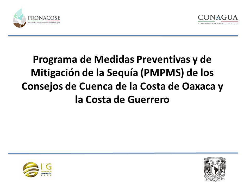 Programa de Medidas Preventivas y de Mitigación de la Sequía (PMPMS) de los Consejos de Cuenca de la Costa de Oaxaca y la Costa de Guerrero