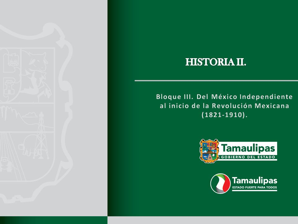 HISTORIA II. Bloque III. Del México Independiente al inicio de la Revolución Mexicana (1821-1910).