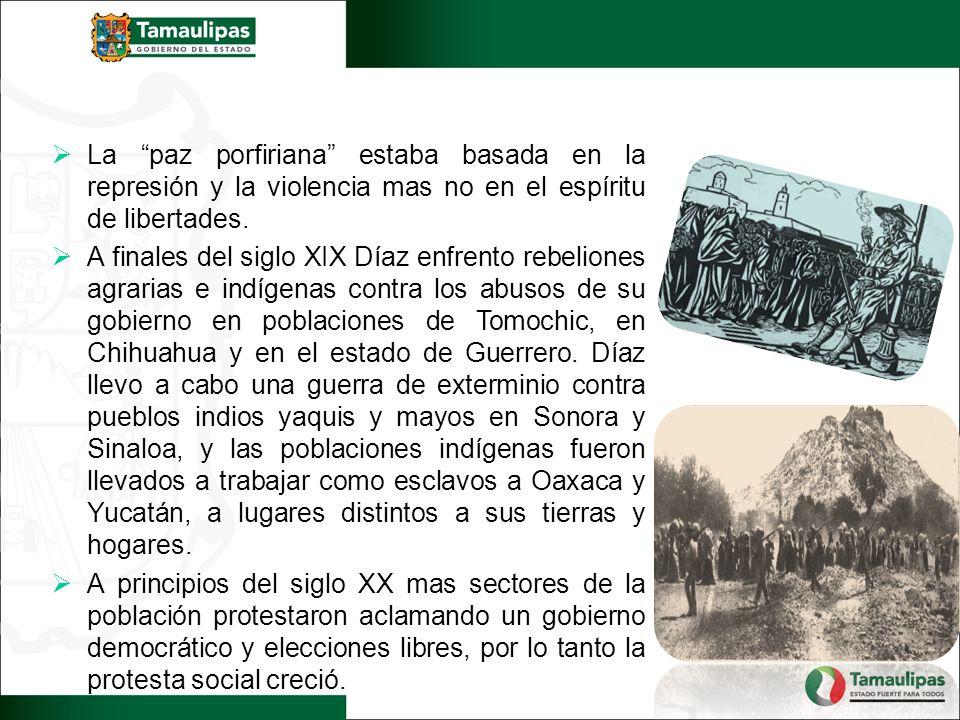 La paz porfiriana estaba basada en la represión y la violencia mas no en el espíritu de libertades.