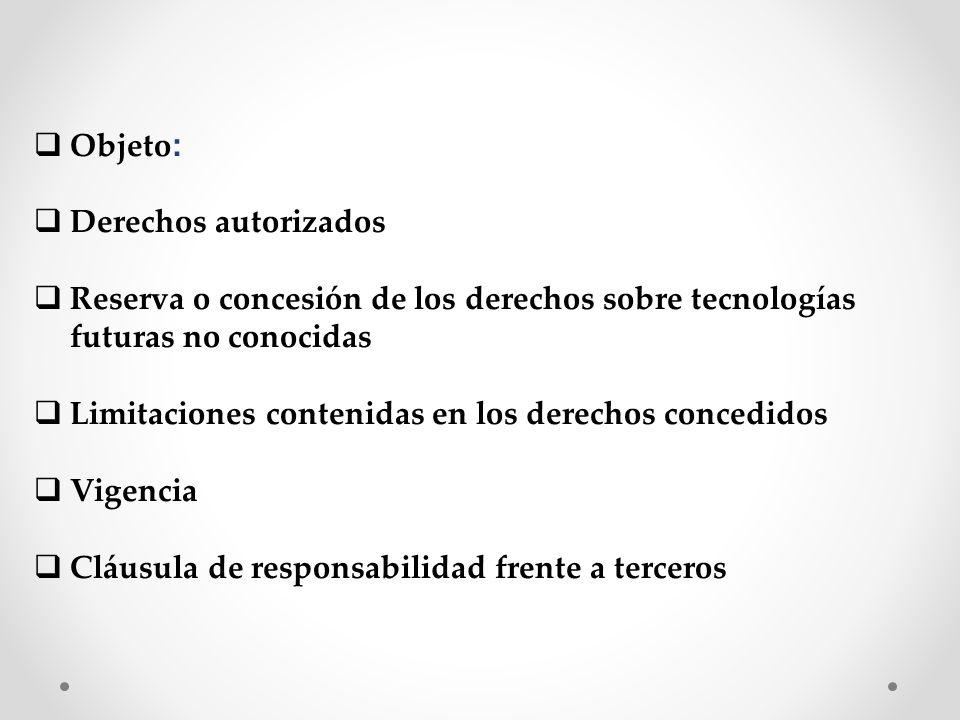 Objeto: Derechos autorizados. Reserva o concesión de los derechos sobre tecnologías futuras no conocidas.