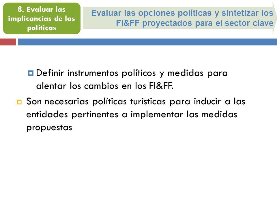 8. Evaluar las implicancias de las políticas
