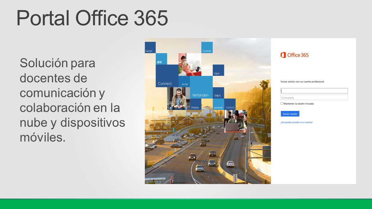 Portal Office 365 Solución para docentes de comunicación y colaboración en la nube y dispositivos móviles.