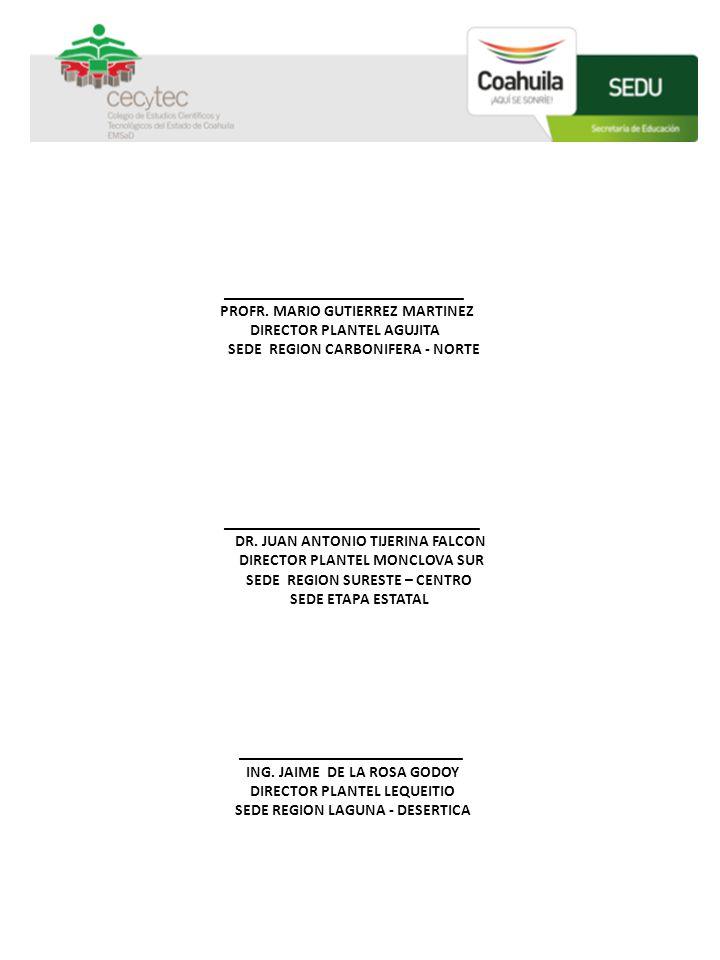 ______________________________. PROFR. MARIO GUTIERREZ MARTINEZ. DIRECTOR PLANTEL AGUJITA. SEDE REGION CARBONIFERA - NORTE.