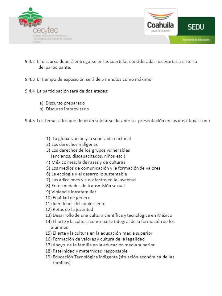 9.4.2 El discurso deberá entregarse en las cuartillas consideradas necesarias a criterio. del participante.