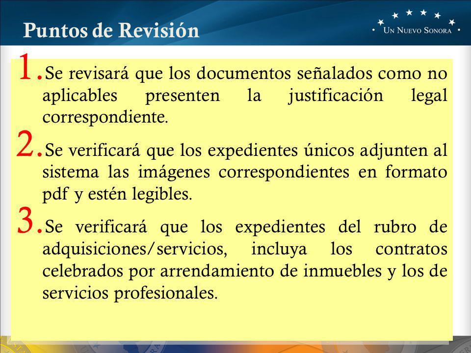 Puntos de Revisión Se revisará que los documentos señalados como no aplicables presenten la justificación legal correspondiente.