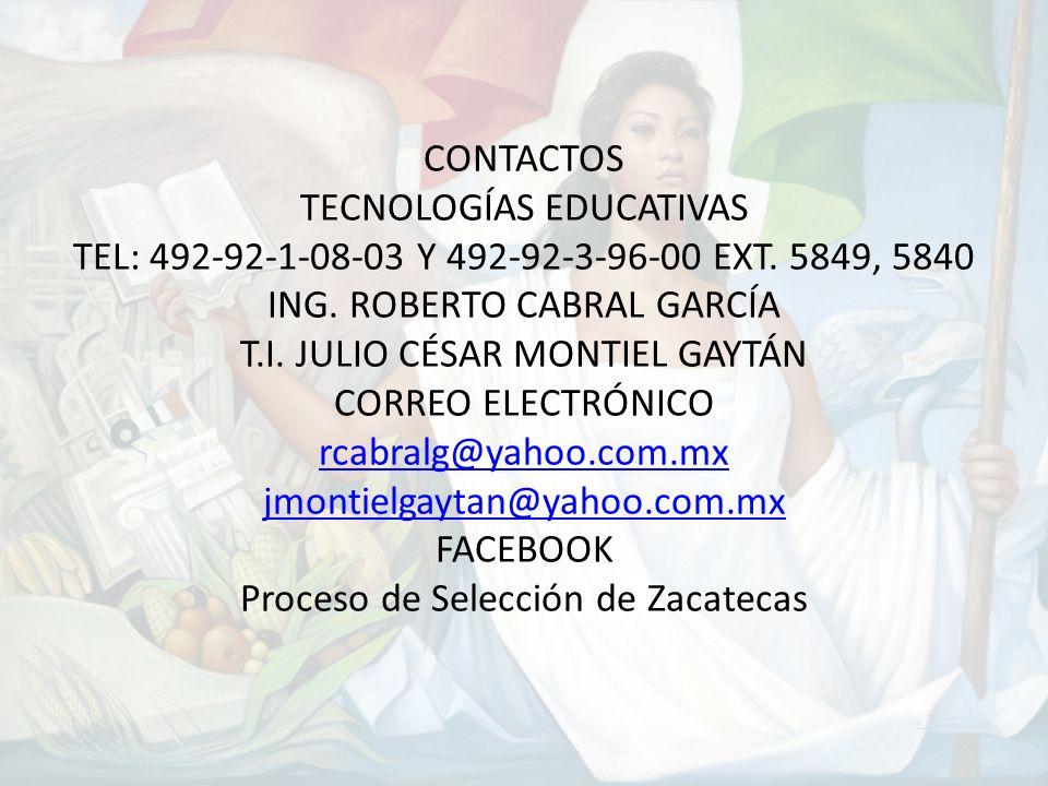 CONTACTOS TECNOLOGÍAS EDUCATIVAS TEL: 492-92-1-08-03 Y 492-92-3-96-00 EXT.