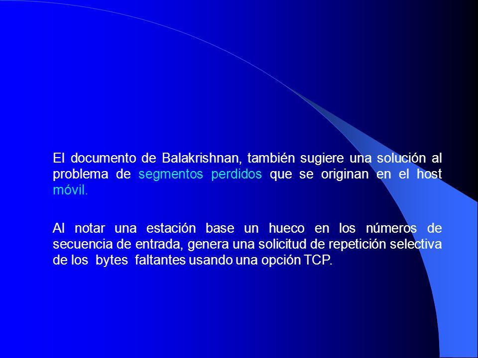 El documento de Balakrishnan, también sugiere una solución al problema de segmentos perdidos que se originan en el host móvil.
