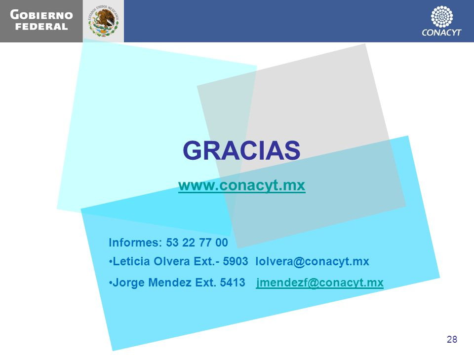 GRACIAS www.conacyt.mx Informes: 53 22 77 00