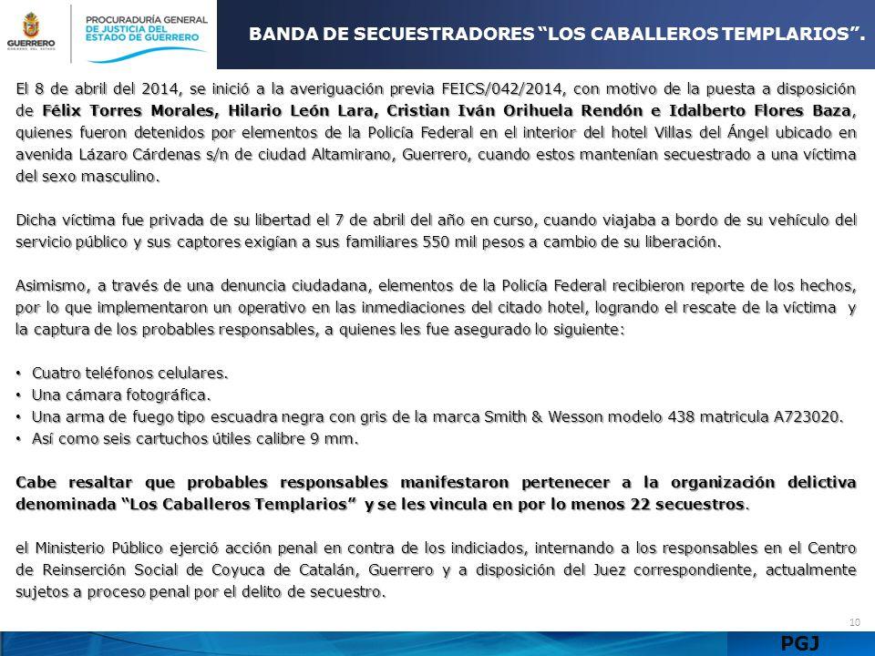 BANDA DE SECUESTRADORES LOS CABALLEROS TEMPLARIOS .