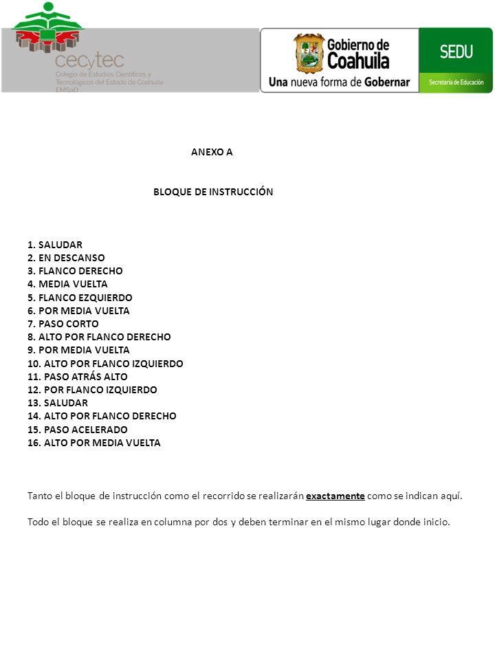 ANEXO A BLOQUE DE INSTRUCCIÓN. 1. SALUDAR. 2. EN DESCANSO. 3. FLANCO DERECHO. 4. MEDIA VUELTA.