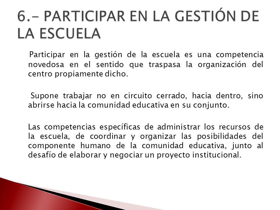 6.- PARTICIPAR EN LA GESTIÓN DE LA ESCUELA