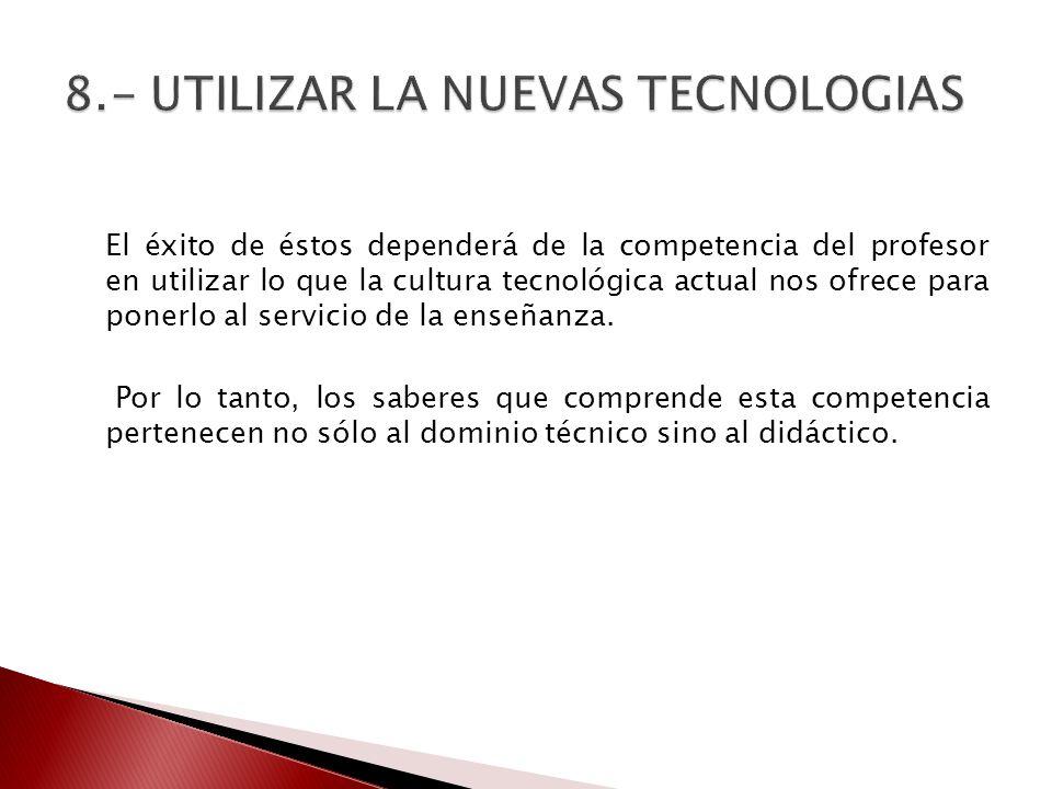 8.- UTILIZAR LA NUEVAS TECNOLOGIAS