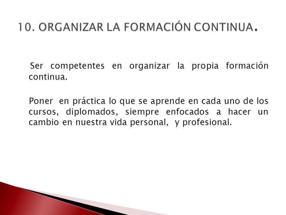10. ORGANIZAR LA FORMACIÓN CONTINUA.