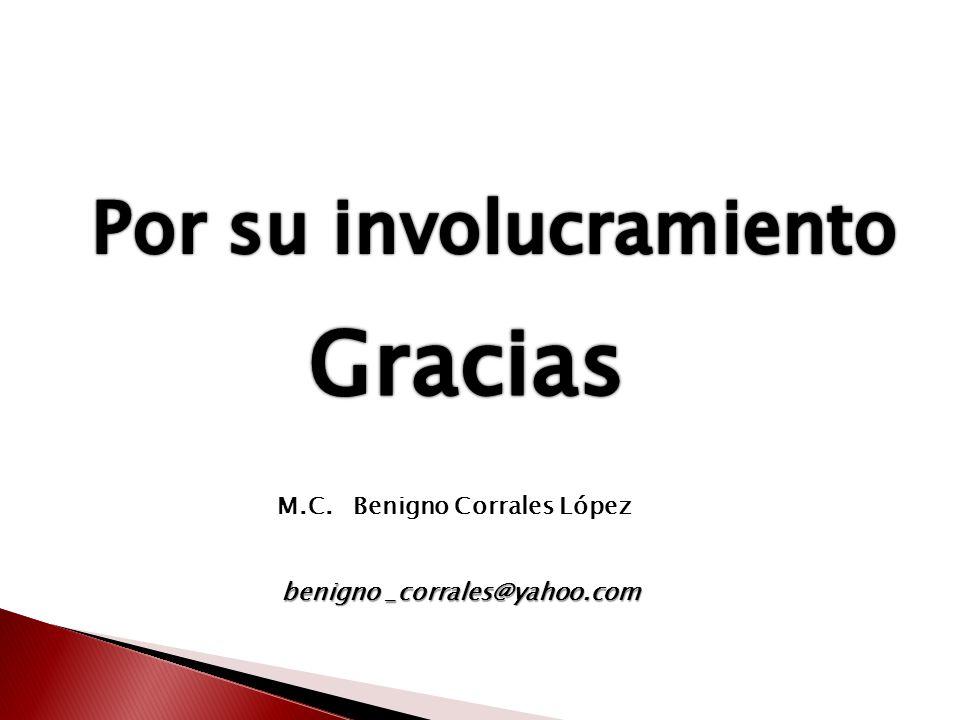 Por su involucramiento M.C. Benigno Corrales López