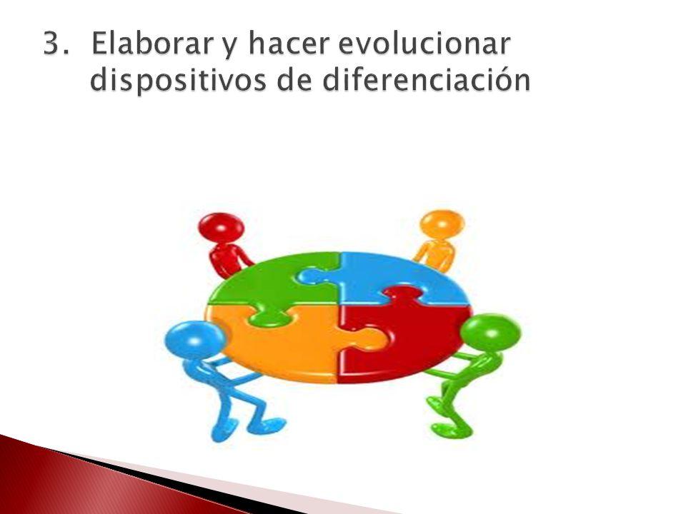 3. Elaborar y hacer evolucionar dispositivos de diferenciación