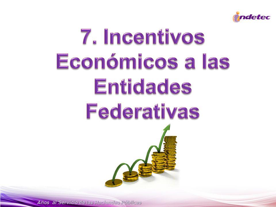 7. Incentivos Económicos a las Entidades Federativas