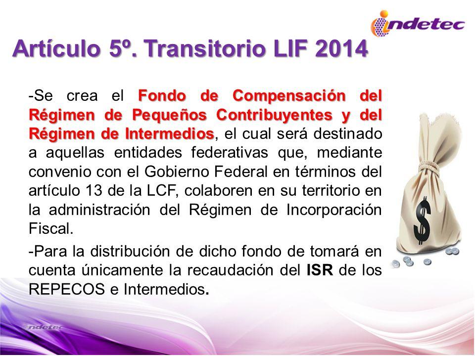 Artículo 5º. Transitorio LIF 2014