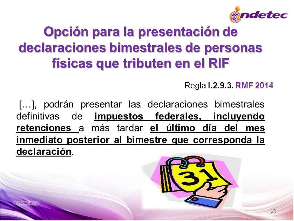 Opción para la presentación de declaraciones bimestrales de personas físicas que tributen en el RIF
