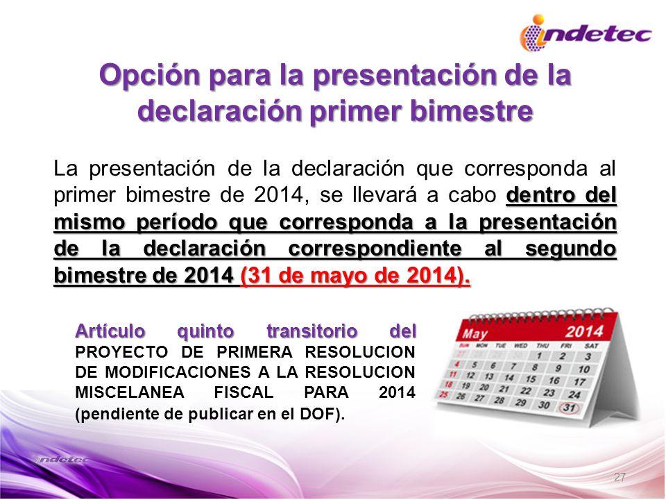 Opción para la presentación de la declaración primer bimestre