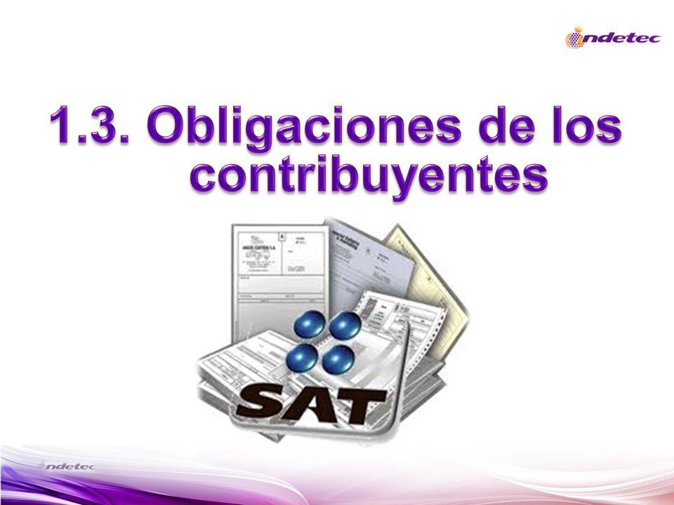 1.3. Obligaciones de los contribuyentes