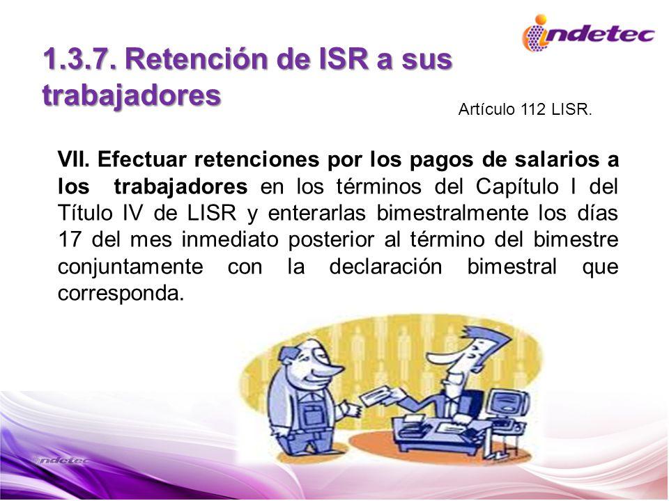 1.3.7. Retención de ISR a sus trabajadores