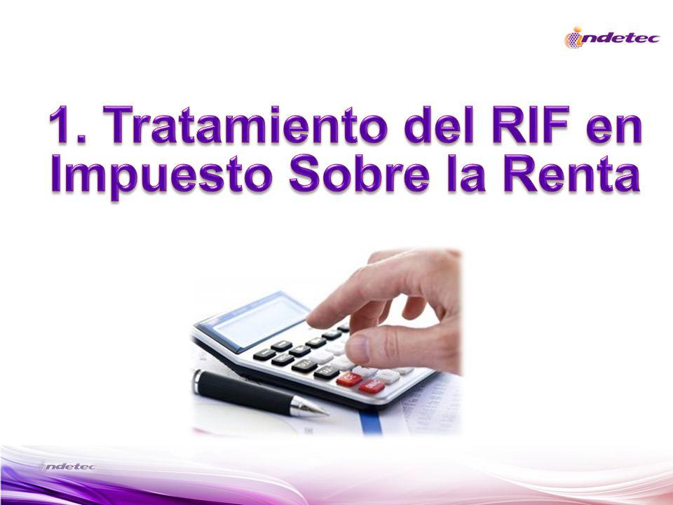 1. Tratamiento del RIF en Impuesto Sobre la Renta