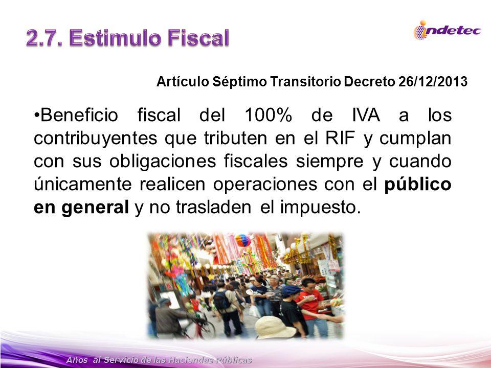 2.7. Estimulo Fiscal Artículo Séptimo Transitorio Decreto 26/12/2013.